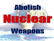 Abolish Nuclear Weapons